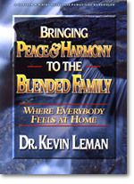 BRINGING PEACE AND HARMONY TO THE BLENDED FAMILY - Kevin Leman