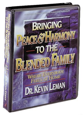 BRINGING PEACE AND HARMONY TO THE BLENDED FAMILY - Dr. Kevin Rogers