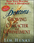 DEACONS: GROWING IN CHARACTER & COMMITMENT - Jim Henry