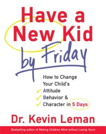 HAVE A NEW KID BY FRIDAY - Dr. Kevin Leman