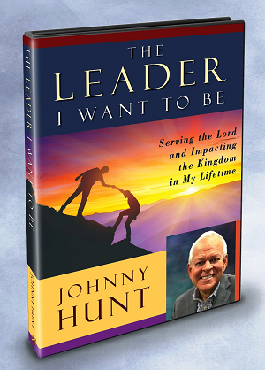 THE LEADER I WANT TO BE - Dr. Johnny Hunt
