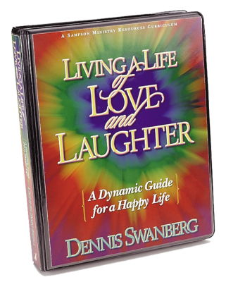 LIVING A LIFE OF LOVE AND LAUGHTER - Dennis Swanberg