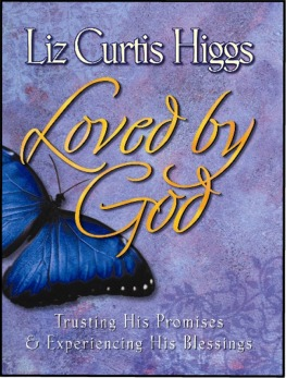 LOVED BY GOD - Liz Curtis Higgs