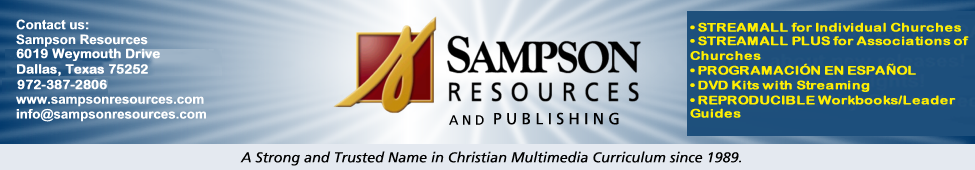 SAMPSON RESOURCES, Dallas, TX - Christian Video Curriculum